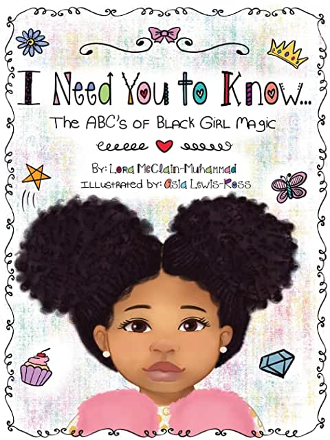 I Need You to Know the ABC's of Black Girl Magic, Lora McClain-Muhammad